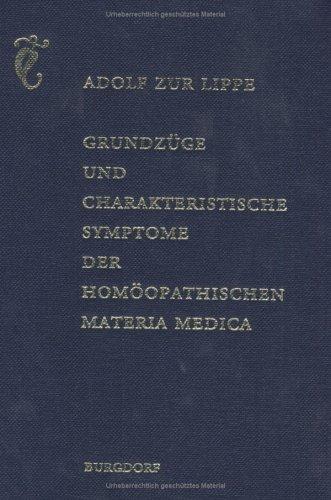 Grundzüge und charakteristische Symptome der homöopathischen Materia: Adolf Zur Lippe