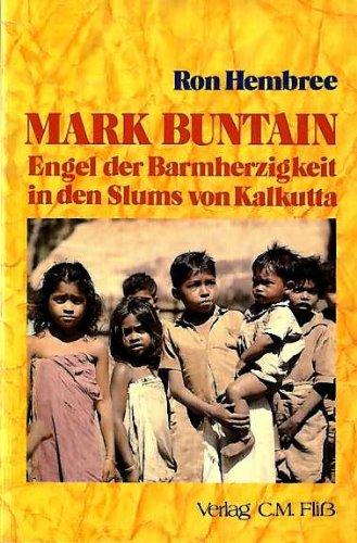 9783922349242: Mark Buntain - Engel der Barmherzigkeit in den Slums von Kalkutta