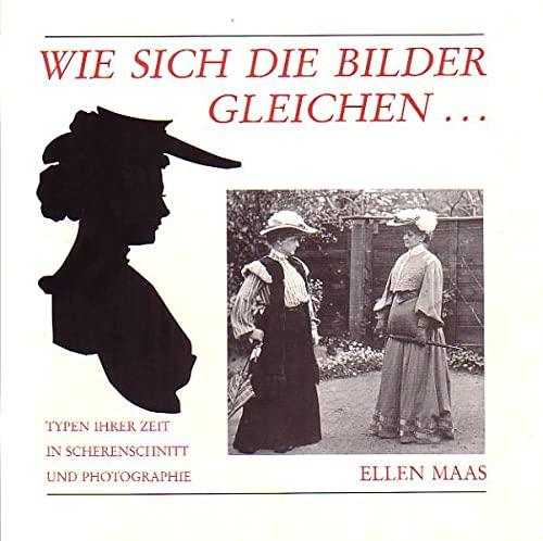 9783922355090: Wie sich die Bilder gleichen...: Typen ihrer Zeit in Scherenschnitt und Photographie 1900-1945 (Livre en allemand)
