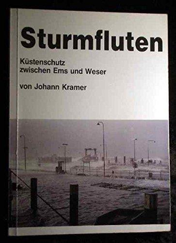 9783922365266: Sturmfluten - K�stenschutz zwischen Ems und Weser. Geschichte der Sturmfluten bis 1982