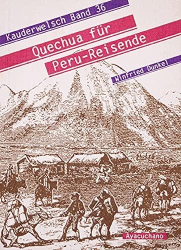Quechua für Peru-Reisende. Ayacuchano: Winfried Dunkel