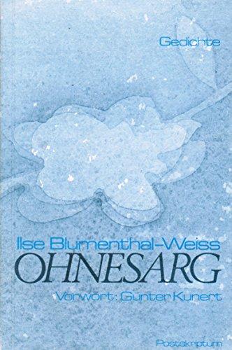 Ohnesarg. Gedichte und ein dokumentarischer Bericht. Mit: Blumenthal-Weiss, Ilse; Günter