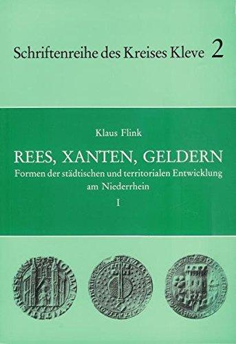 9783922384502: Formen der städtischen und territorialen Entwicklung am Niederrhein / Rees, Xanten, Geldern