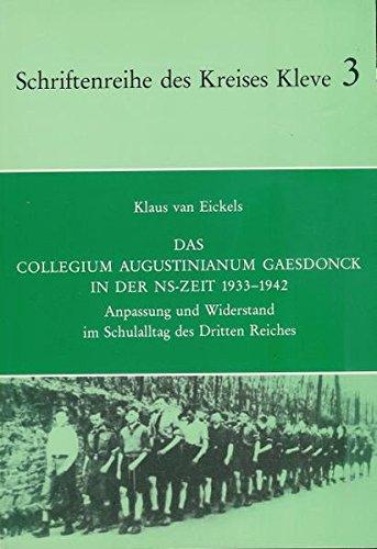 9783922384519: Das Collegium Augustinianum Gaesdonck in der NS-Zeit 1933-1942: Anpassung und Widerstand im Schulalltag des Dritten Reiches (Schriftenreihe des Kreises Kleve)
