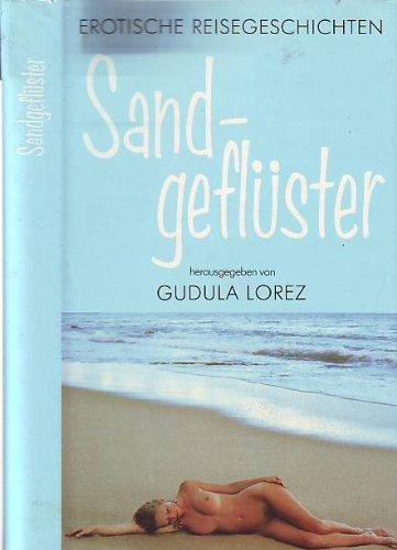 Sandgeflüster. Erotische Reisegeschichten - Hrsg.) Lorenz, Gundula