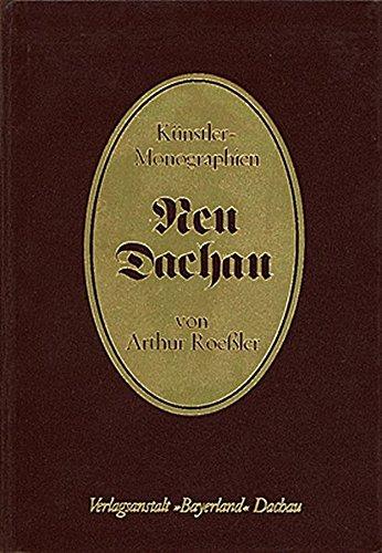 9783922394105: Neu-Dachau: Künstler-Monographien Ludwig Dill, Adolf Hölzel, Arthur Langhammer