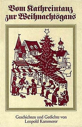 Vom Kathreintanz zur Weihnachtsgans: Kammerer, Leopold und