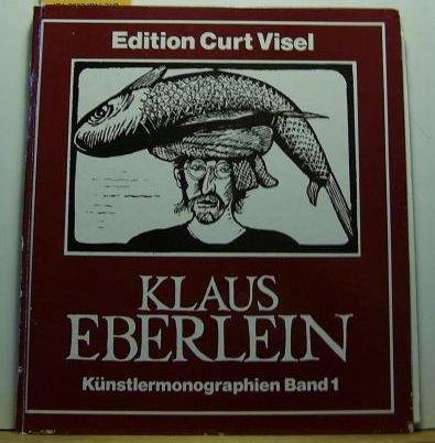 Klaus Eberlein: Werkkatalog der Druckgraphik 1964-1979 (Künstlermonographien)