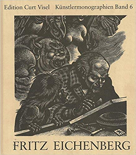 Fritz Eichenberg: Werkkatalog Der Illustrierten Bucher 1922-1987 (Kunstler Monographien Band 6) (392240636X) by Fritz Eichenberg