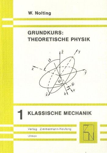 9783922410188: Grundkurs theoretische Physik. Band 1 Klassische Mechanik