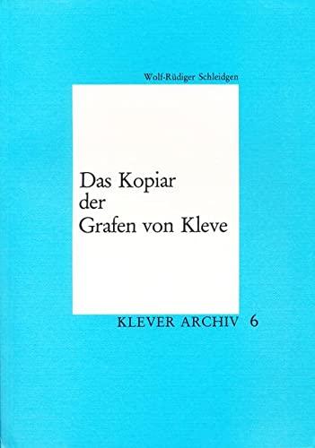 9783922412052: Das Kopiar der Grafen von Kleve. (=Klever Archiv. Schriftenreihe des Stadtarchivs Kleve, Band 6).