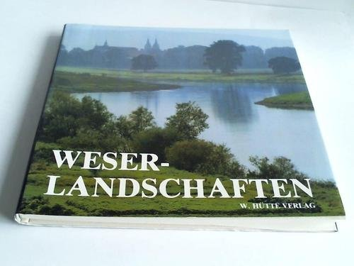 9783922417101: Weserlandschaften. Von Hann. Münden bis Minden