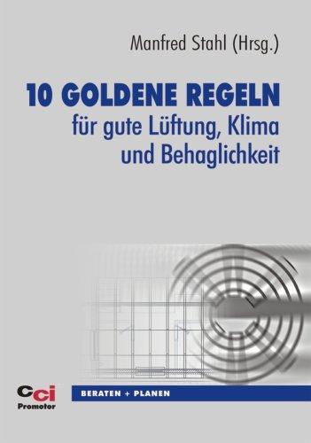 9783922420071: 10 goldene Regeln für gute Lüftung, Klima und Behaglichkeit (Livre en allemand)