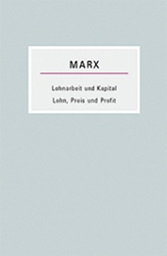 9783922431763: Lohnarbeit und Kapital/Lohn, Preis und Profit