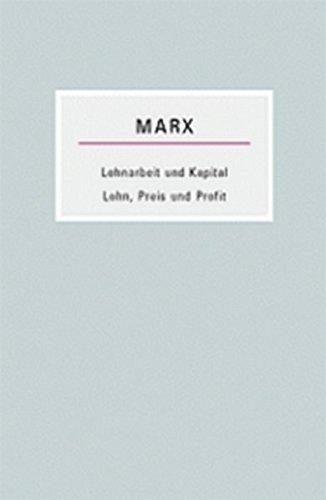 Lohnarbeit und Kapital /Lohn, Preis und Profit: Marx, Karl