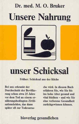 Unsere Nahrung - unser Schicksal .: Bruker, Max O.