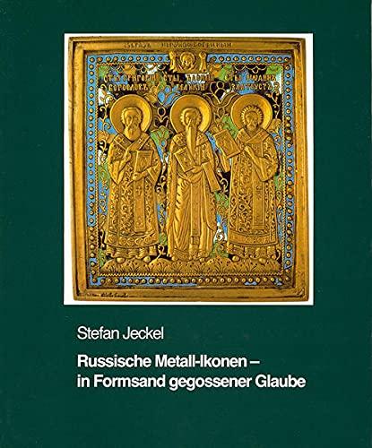 9783922469001: Russische Metall-Ikonen - in Formsand gegossener Glaube.