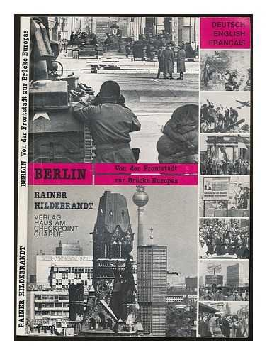 9783922484080: Berlin: From Frontline Town to the Bridge of Europe/Von der Frontstadt zur Brucke Europas (French, German and English Edition)