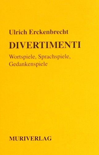 9783922494164: Divertimenti: Wortspiele, Sprachspiele, Gedankenspiele