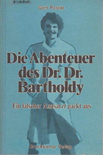 9783922496168: Die Abenteuer des Dr. Dr. Bartholdy. Ein falscher Amtsarzt packt aus