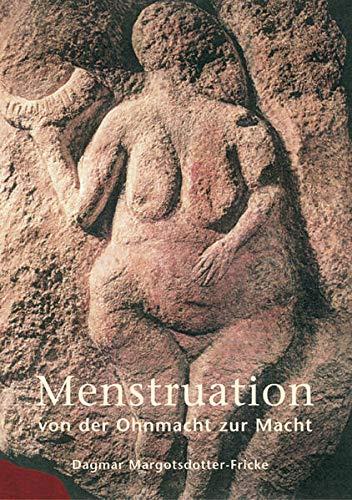 9783922499763: Menstruation: Von der Ohnmacht zur Macht