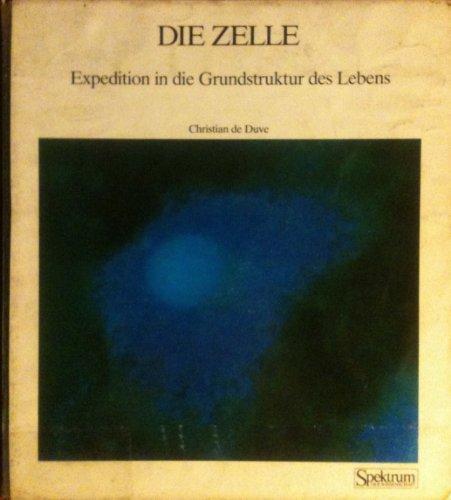 Die Zelle. Expedition in die Grundstruktur des Lebens Two Volume Set: Christian DeDuve