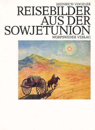9783922516699: Heinrich Vogeler - Reisebilder aus der Sowjetunion 1923 - 1940