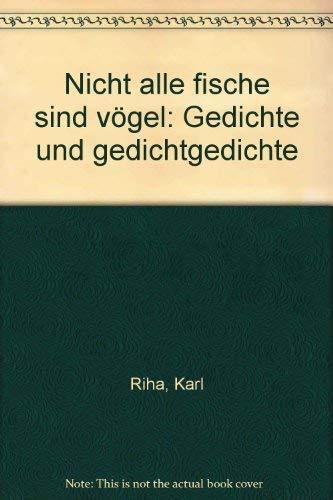 9783922524076: Nicht alle Fische sind Vögel: Gedichte und Gedichtgedichte (German Edition)