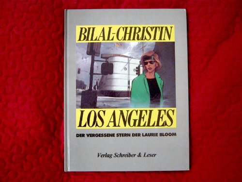 Los Angeles. Der vergessene Stern der Laurie Bloom.: Bilal, Enki u. Pierre Christin