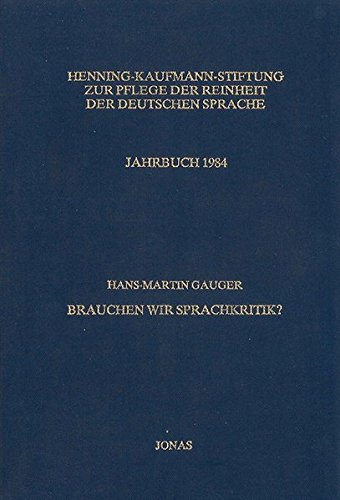 9783922561415: Brauchen wir Sprachkritik? (Jahrbuch / Henning-Kaufmann-Stiftung zur Pflege der Reinheit der Deutschen Sprache) (German Edition)