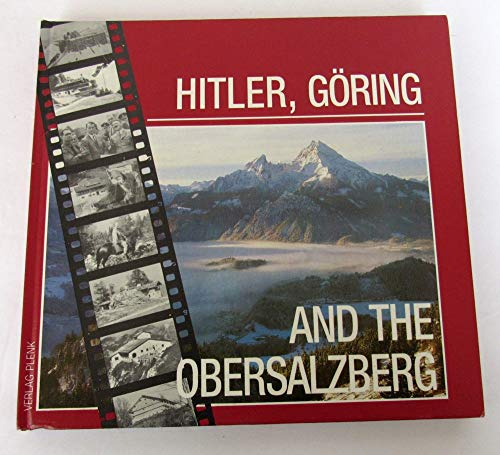 9783922590514: Hitler, Goring, And The Obersalzberg
