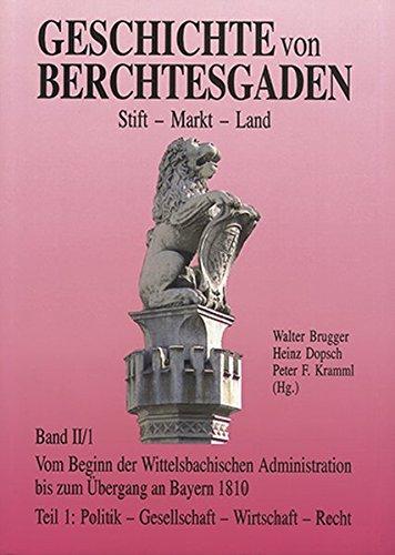 9783922590781: Geschichte von Berchtesgaden Stift-Markt-Land 02/1: Vom Beginn der Wittelsbachischen Administration bis zum �bergang an Bayern 1810
