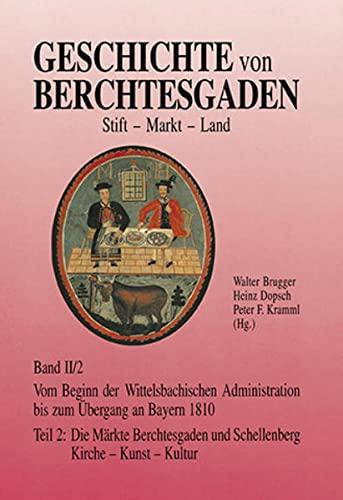 9783922590941: Geschichte von Berchtesgaden Stift-Markt-Land: Die Märkte Berchtesgaden und Schellenberg. Kirche - Kunst - Kultur