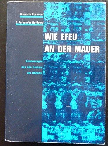 9783922611141: Wie Efeu an der Mauer. Erinnerungen aus den Kerkern der Diktatur
