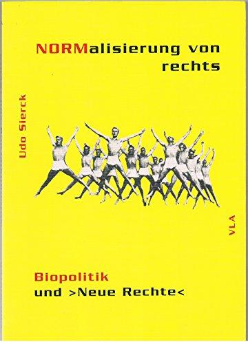 """Normalisierung von rechts. Biopolitik und """"Neue Rechte"""""""