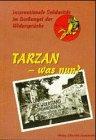 Tarzan - was nun? Internationale Solidarität im Dschungel der Widersprüche