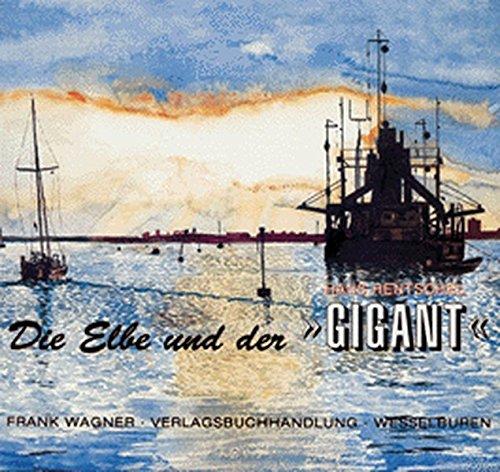 Die Elbe und der Gigant. Geschichte(n) um: Hentschel, Hans