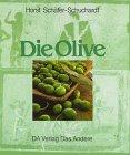 9783922619260: Die Olive: Kulturgeschichte einer Frucht