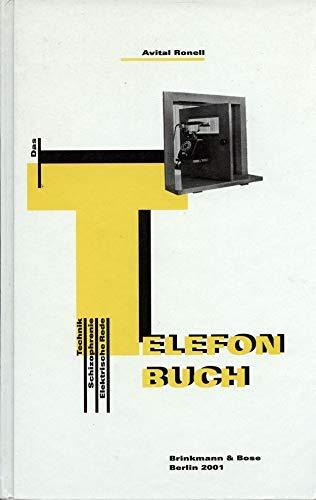 Das Telefonbuch Technik, Schizophrenie, Elektrische Rede,: Ronell, Avital: