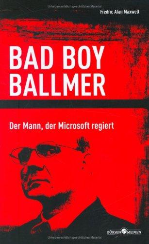 9783922669463: Bad Boy Ballmer. Der Mann, der Microsoft regiert