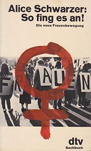 So fing es an!, 10 Jahre Frauenbewegung, Mit Abb., - Schwarzer, Alice