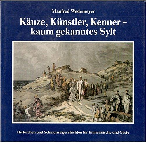 9783922693628: Kaeuze, Kuenstler, Kenner - kaum gekanntes Sylt