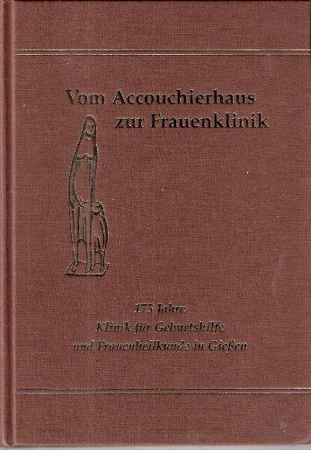 9783922730989: Vom Accouchierhaus zur Frauenklinik. 175 Jahre Klinik für Geburtshilfe und Frauenheilkunde