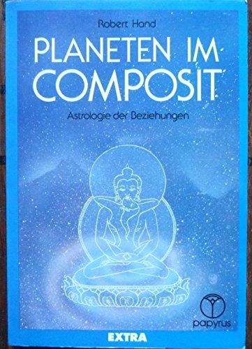 9783922731092: Planeten im Composit. Astrologie der Beziehungen.