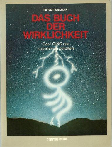 9783922731245: Das Buch der Wirklichkeit: Das I Ging des kosmischen Zeitalters (Papyrus extra) (German Edition)