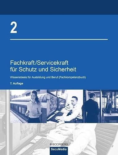 Fachkraft/Servicekraft fur Schutz und Sicherheit: 2: Wissensbasis fur Ausbildung und Berufspraxis (...