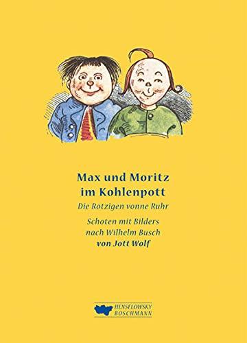Max und Moritz im Kohlenpott : De: Busch, Wilhelm ;