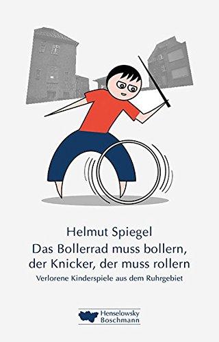 Das Bollerrad muss bollern, der Knicker, der: Spiegel, Helmut: