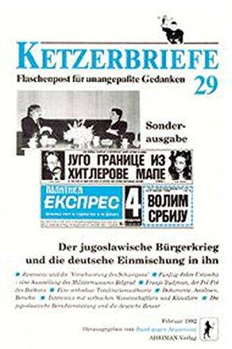 9783922774655: Der jugoslawische B�rgerkrieg und die deutsche Einmischung in ihn: Flaschenpost f�r unangepa�te Gedanken