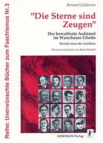 9783922774693: Die Sterne sind Zeugen: Der bewaffnete Aufstand im Warschauer Ghetto : Bericht eines der Anführer (Reihe Unerwünschte Bücher zum Faschismus) (German Edition)